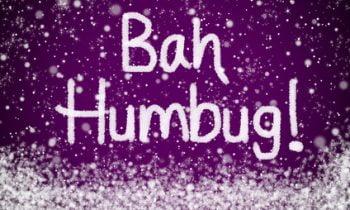 Christmas… Bah, Humbug?